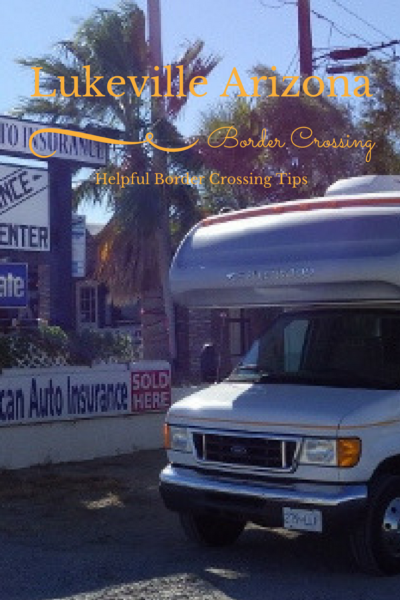 Lukeville Arizona Border Crossing Tips
