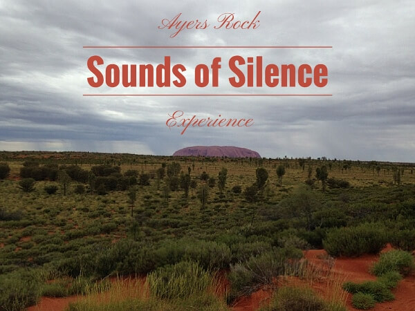Ayers Rock Sounds of Silence