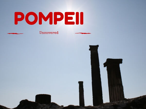 Pompeii A Brief History Of The Lost City