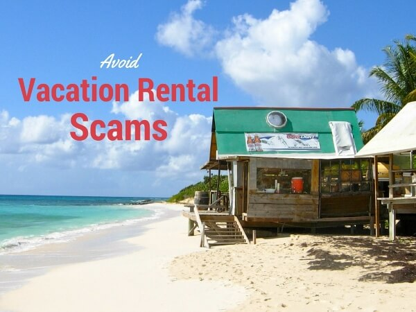 Beware of These Popular Vacation Rental Scams