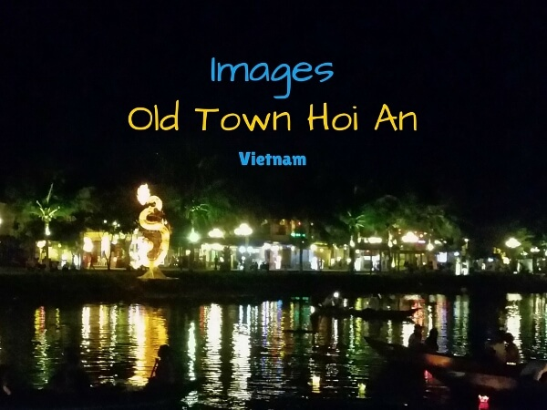 Beautiful Photos of Old Town Hoi An Vietnam