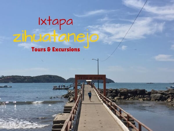 Great Tours & Excursions Ixtapa Zihuatanejo Offers