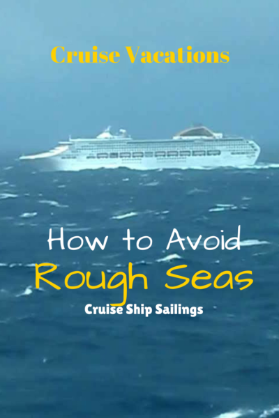 Avoid Rough Seas Cruise Ship Vacations