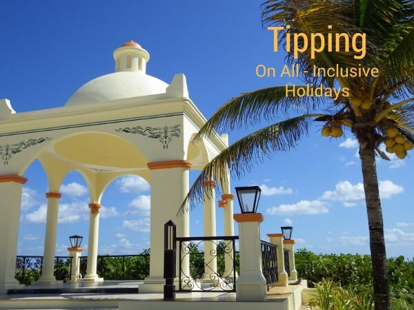 Tipping On Inclusive Holidays