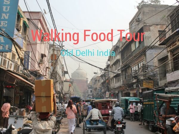 Experience An Amazing Food Tour in Delhi
