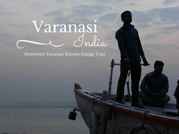 Experience Some Amazing Varanasi Day Tours