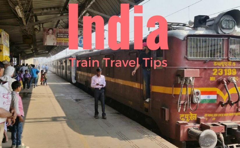 Helpful India Train Travel Tips