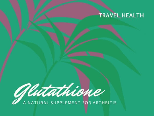 The Natural Supplement Glutathione and Arthritis