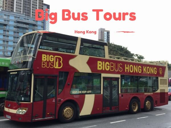 Hop On and Hop Off With Big Bus Tours Hong Kong