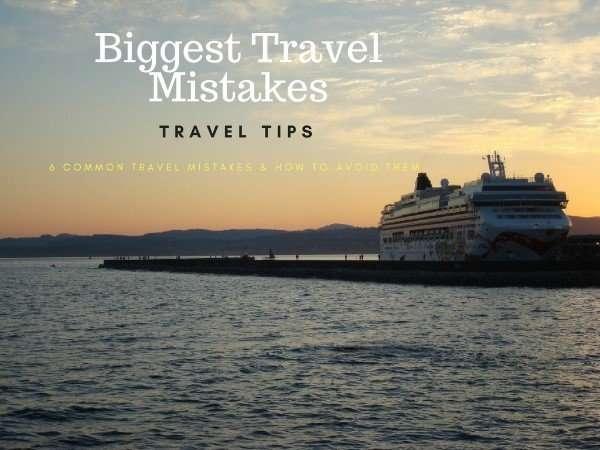 Biggest Travel Mistakes