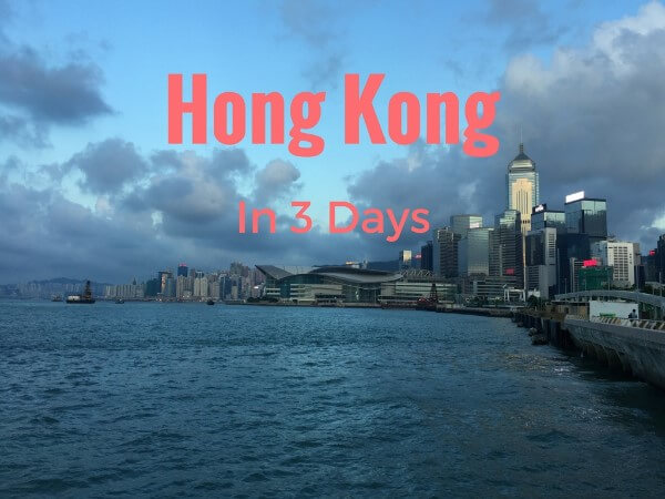 How to See Hong Kong in 3 Days