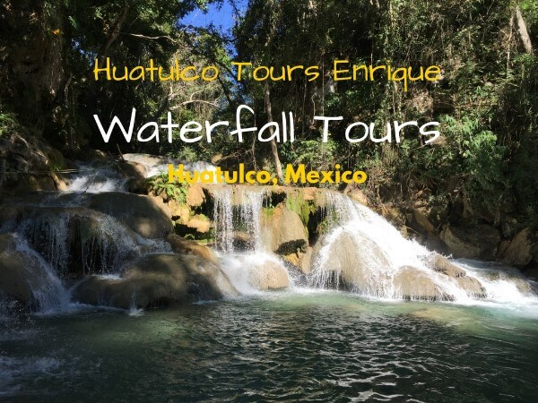 Huatulco Tours Enrique Waterfalls Tour