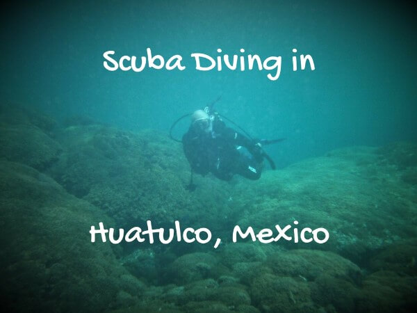 Scuba Diving in Huatulco Mexico
