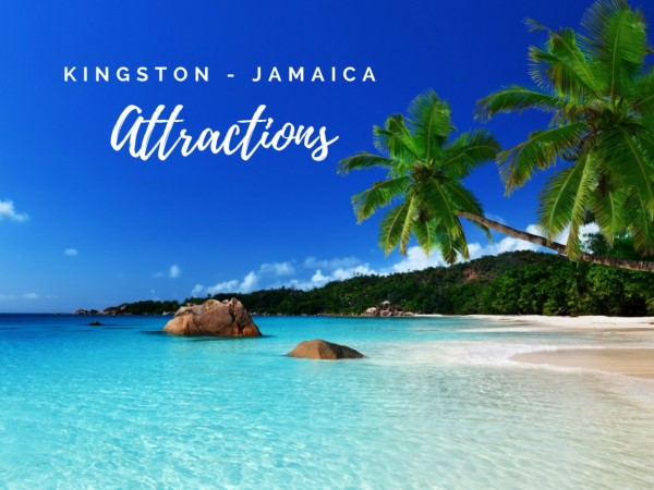 Attractions In Kingston Jamaica