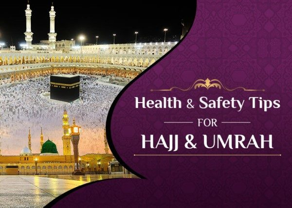 Health and Safety Tips For Hajj